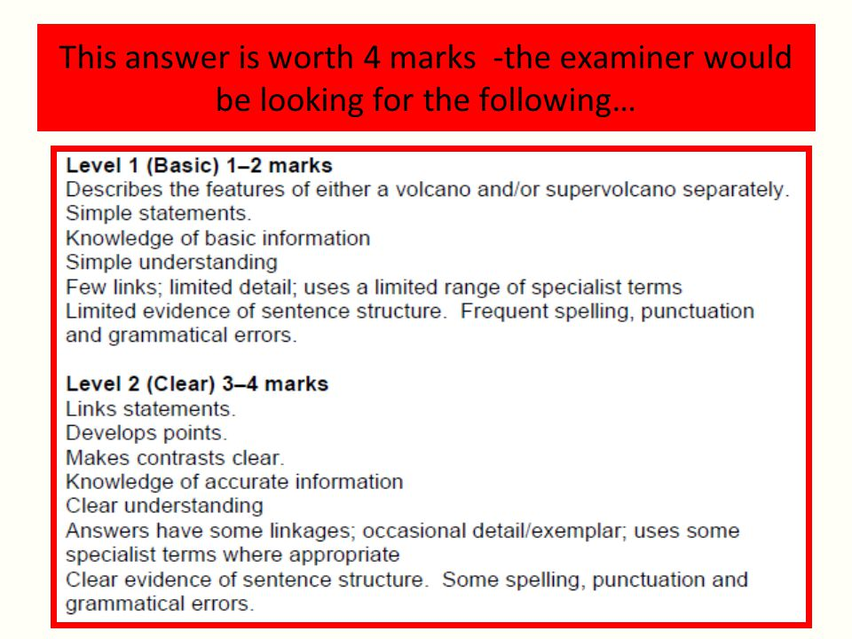 This answer is worth 4 marks -the examiner would be looking for the following…