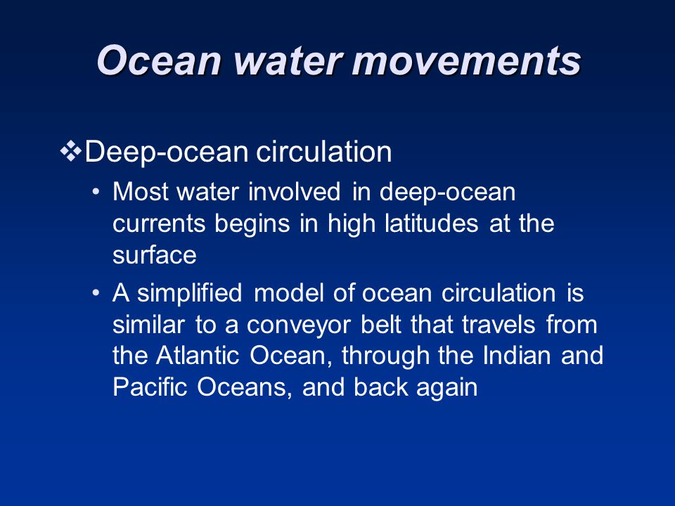 Ocean water movements Deep-ocean circulation