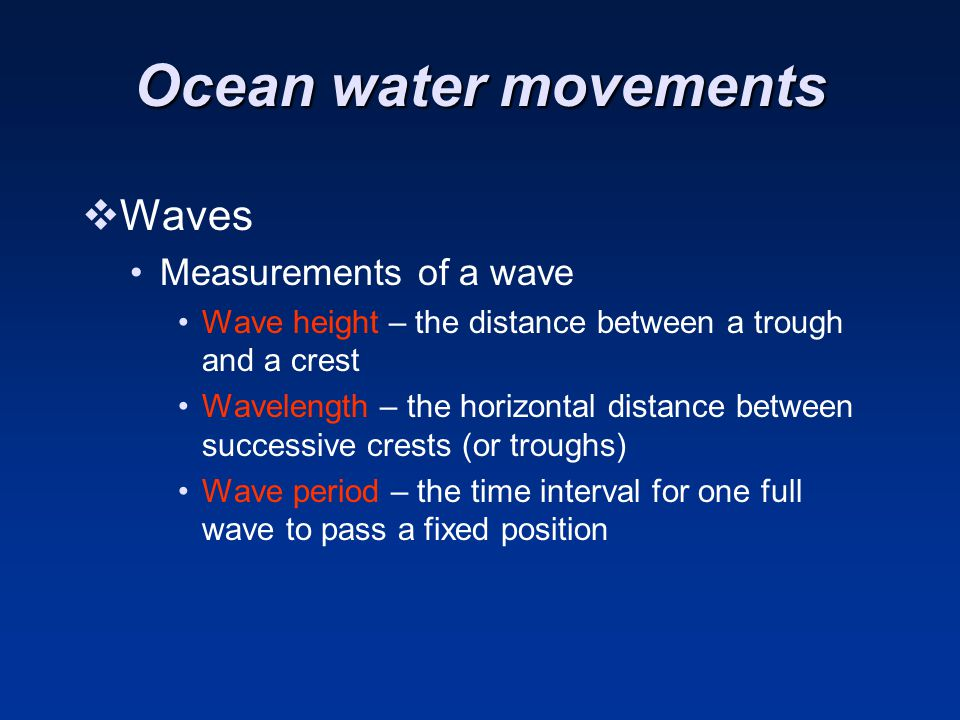 Ocean water movements Waves Measurements of a wave