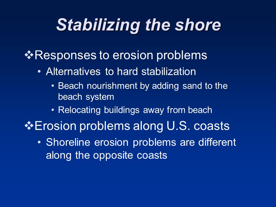 Stabilizing the shore Responses to erosion problems