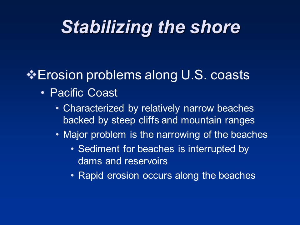 Stabilizing the shore Erosion problems along U.S. coasts Pacific Coast