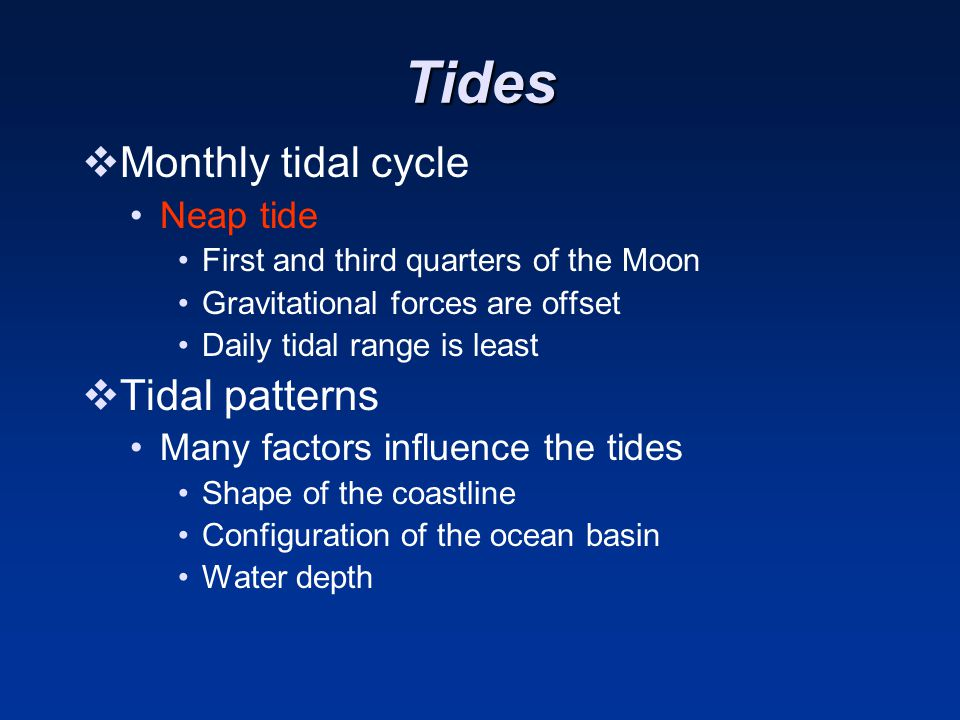 Tides Monthly tidal cycle Tidal patterns Neap tide