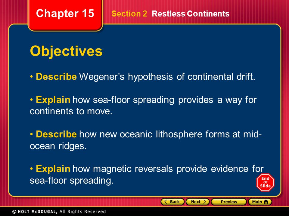 Objectives Describe Wegener's hypothesis of continental drift.