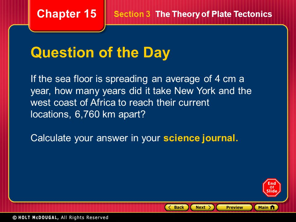 Question of the Day If the sea floor is spreading an average of 4 cm a