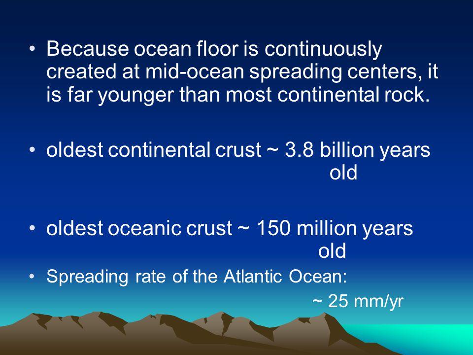 oldest continental crust ~ 3.8 billion years old