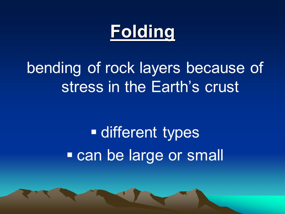 bending of rock layers because of stress in the Earth's crust