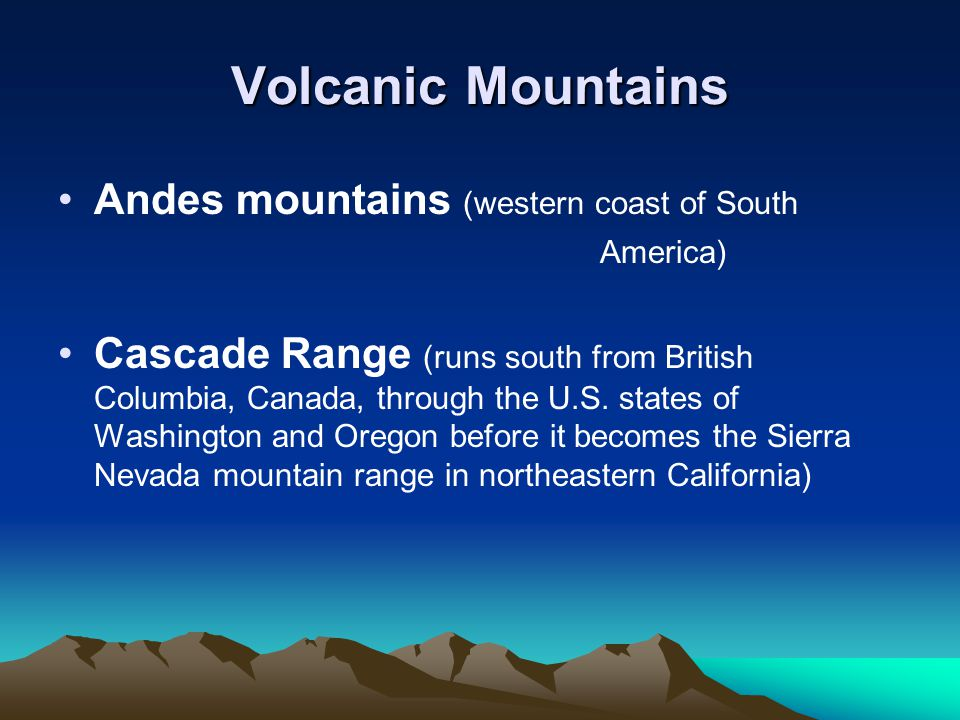 Volcanic Mountains Andes mountains (western coast of South