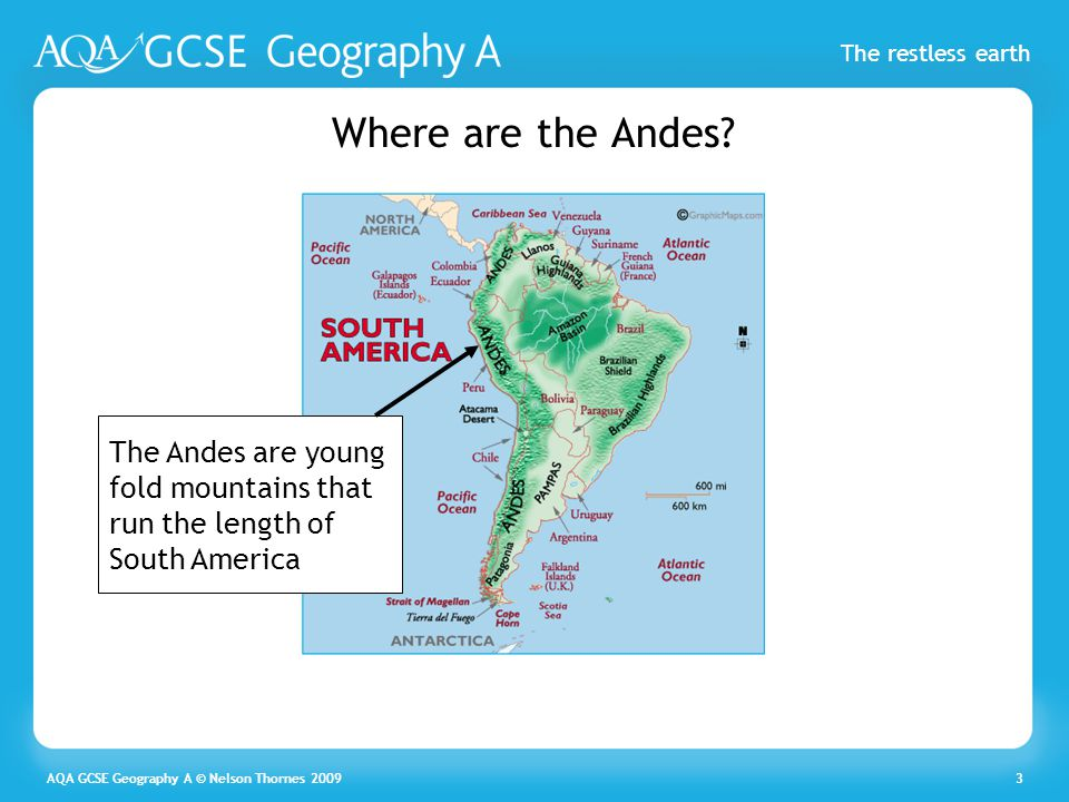 Where are the Andes The Andes are young fold mountains that