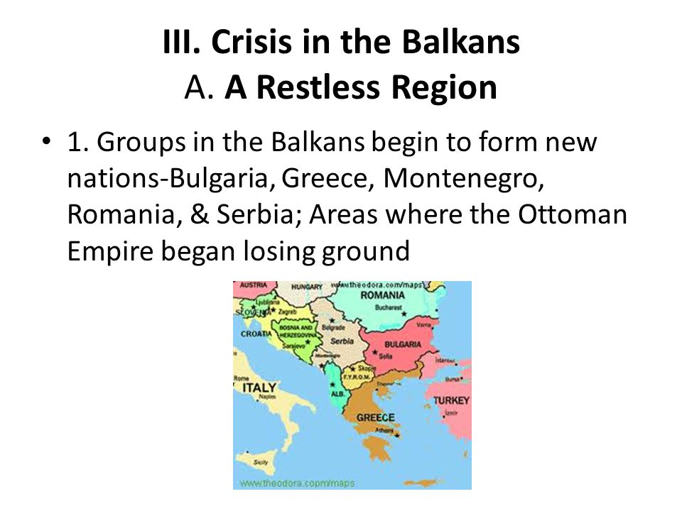III. Crisis in the Balkans A. A Restless Region