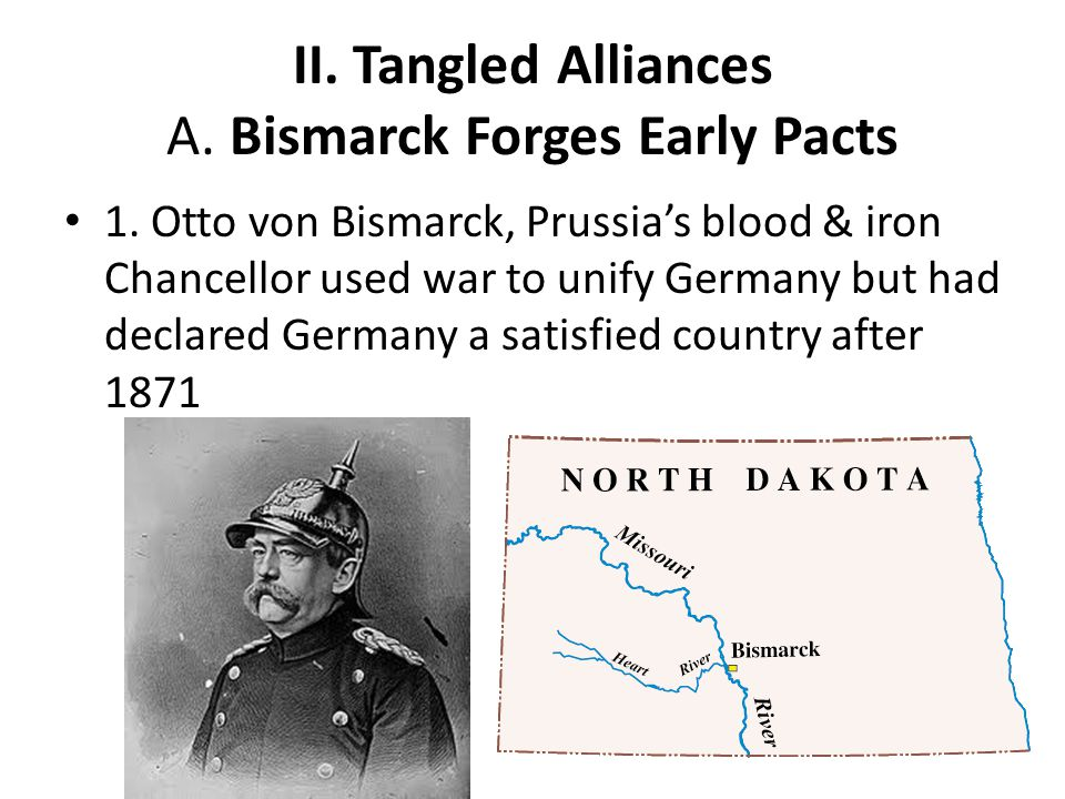 II. Tangled Alliances A. Bismarck Forges Early Pacts