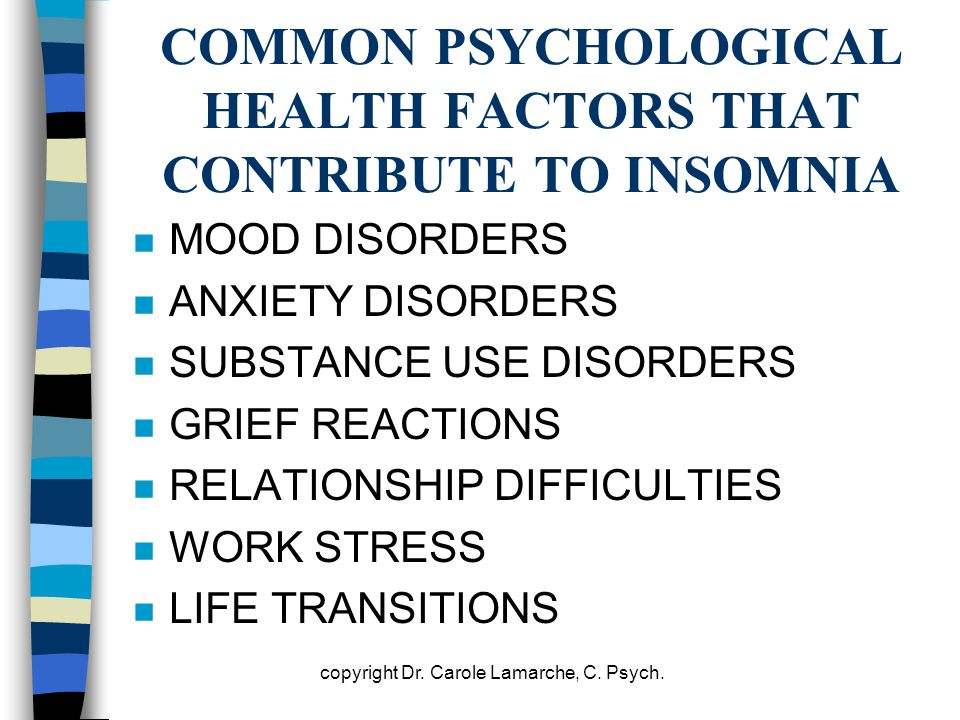 COMMON PSYCHOLOGICAL HEALTH FACTORS THAT CONTRIBUTE TO INSOMNIA