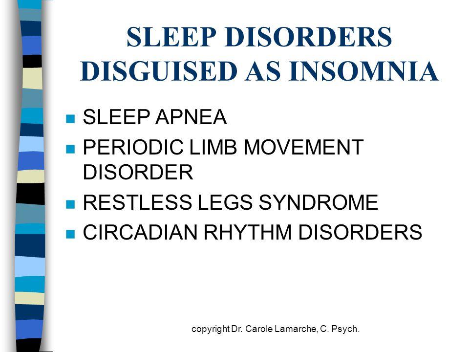 SLEEP DISORDERS DISGUISED AS INSOMNIA