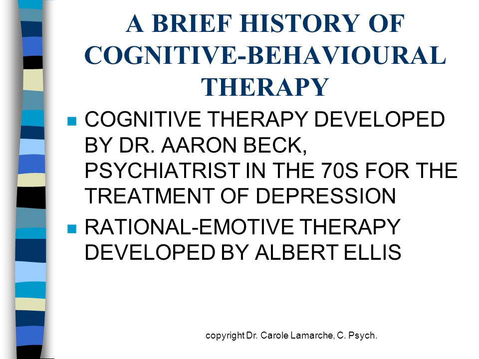A BRIEF HISTORY OF COGNITIVE-BEHAVIOURAL THERAPY