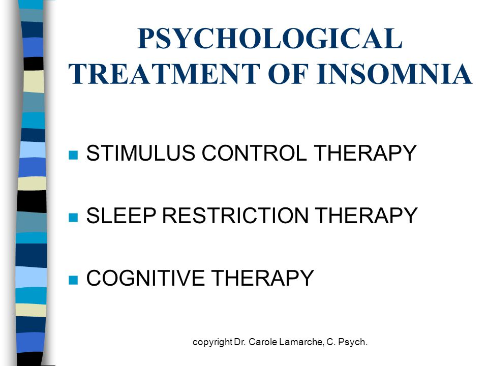 PSYCHOLOGICAL TREATMENT OF INSOMNIA