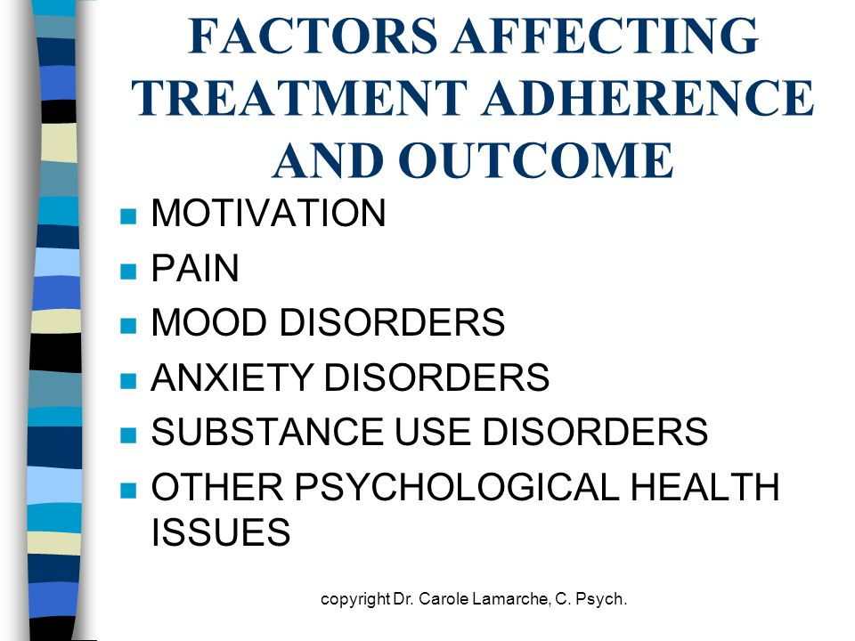 FACTORS AFFECTING TREATMENT ADHERENCE AND OUTCOME