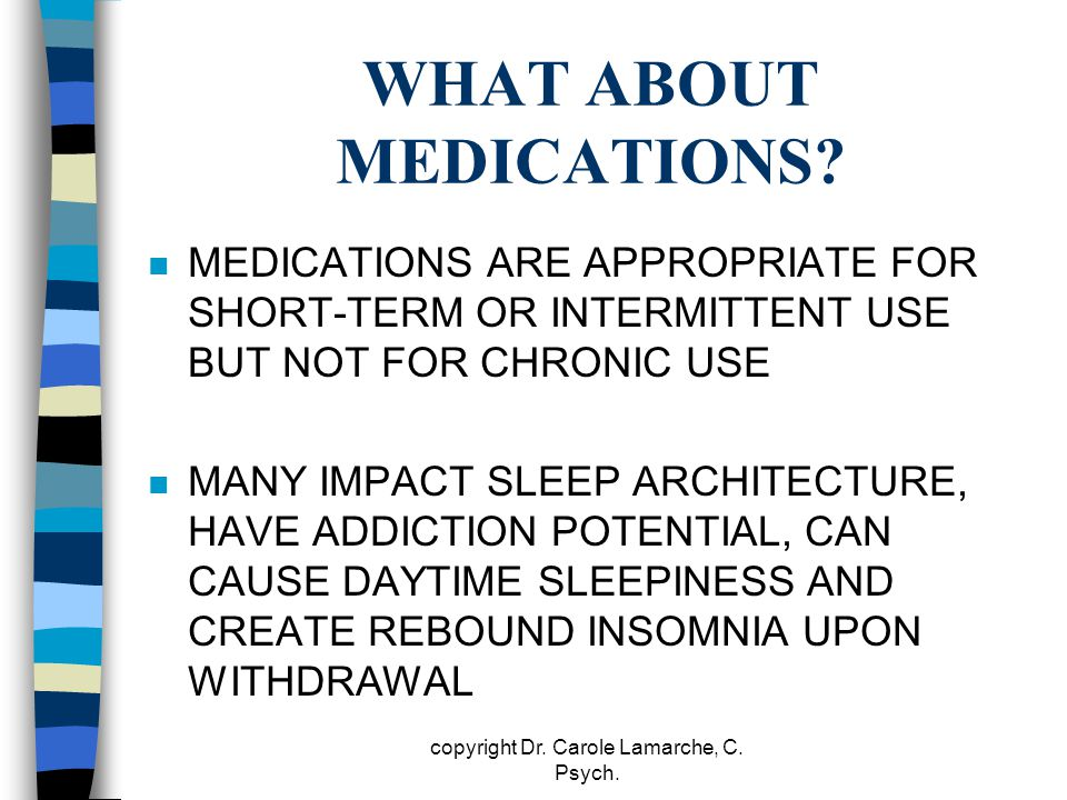 WHAT ABOUT MEDICATIONS