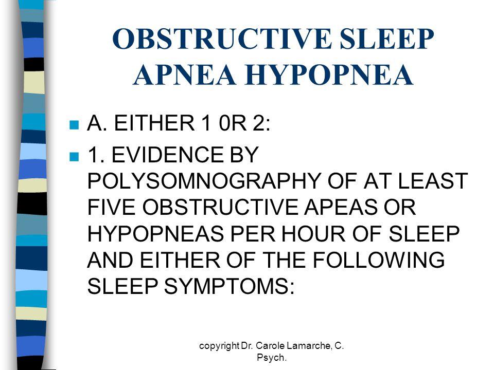 OBSTRUCTIVE SLEEP APNEA HYPOPNEA