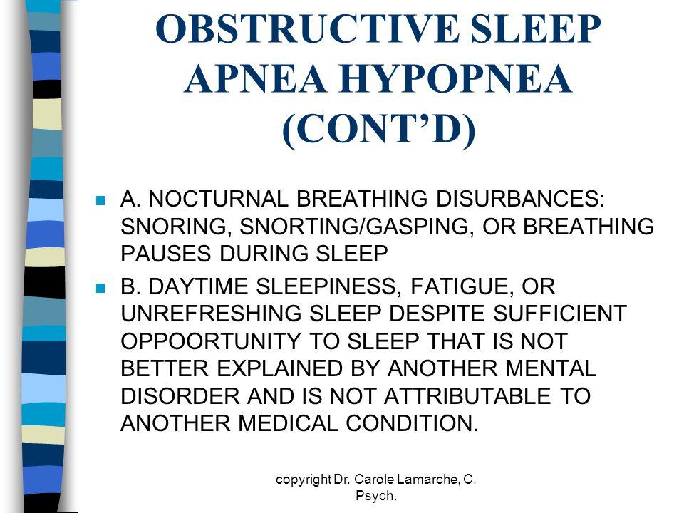 OBSTRUCTIVE SLEEP APNEA HYPOPNEA (CONT'D)