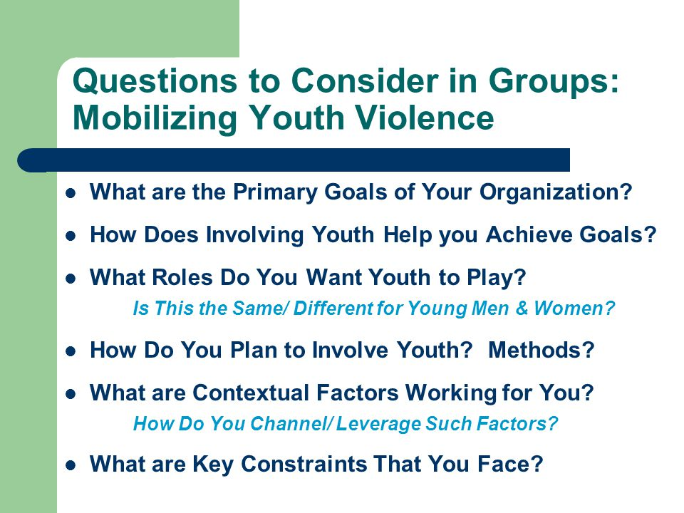 Questions to Consider in Groups: Mobilizing Youth Violence