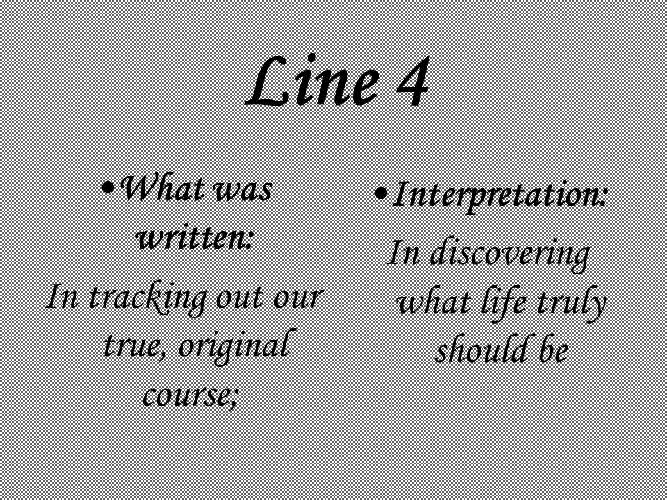 Line 4 What was written: Interpretation: