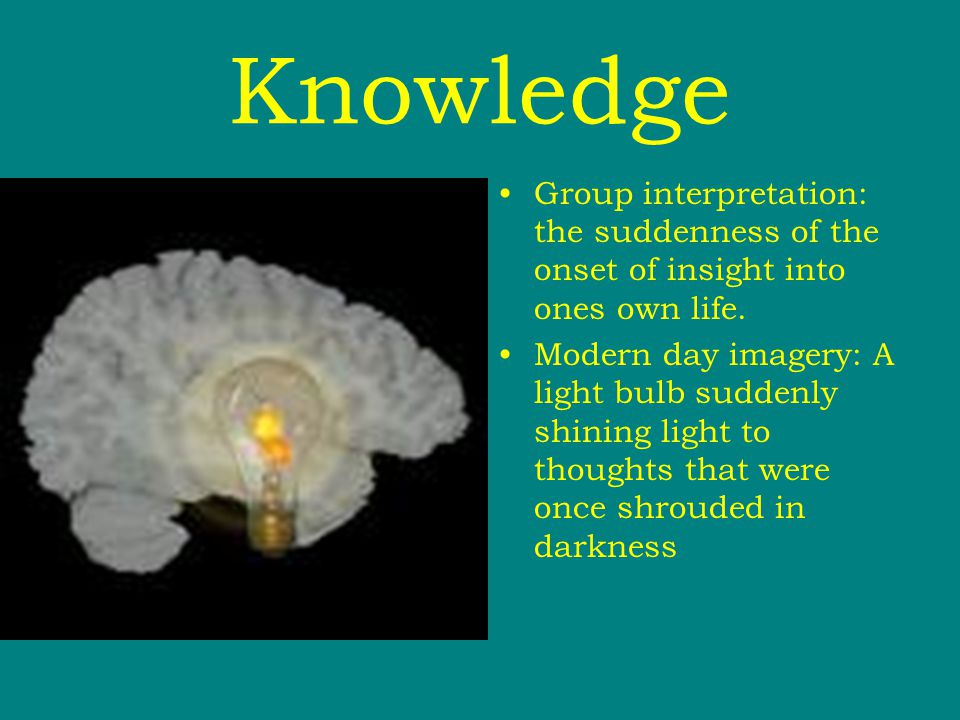 Knowledge Group interpretation: the suddenness of the onset of insight into ones own life.