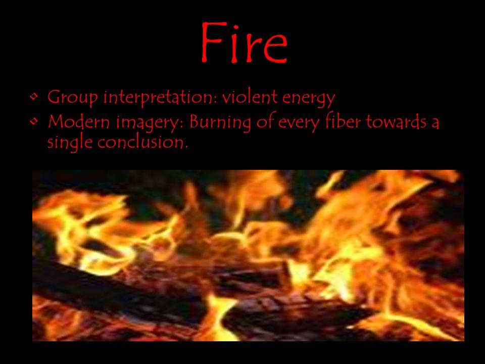 Fire Group interpretation: violent energy