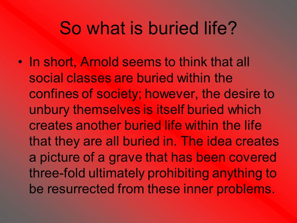So what is buried life