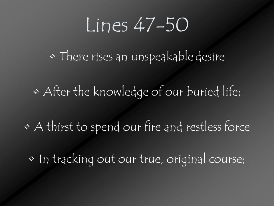 Lines 47-50 There rises an unspeakable desire