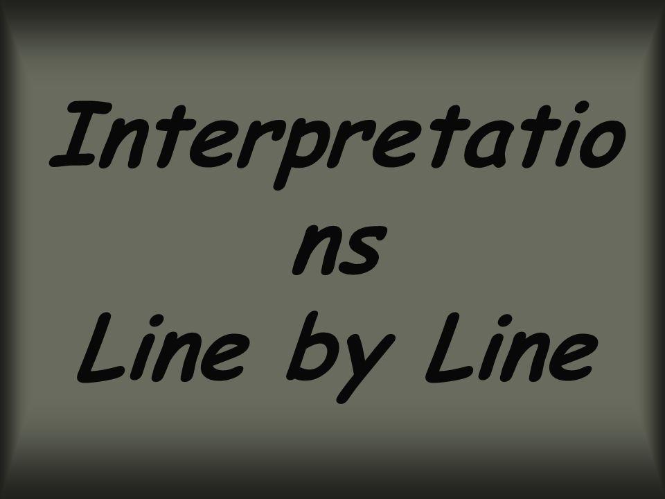 Interpretations Line by Line