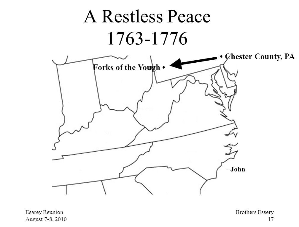 A Restless Peace 1763-1776 • Chester County, PA Forks of the Yough •