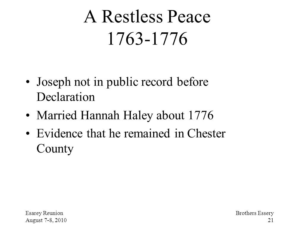 A Restless Peace 1763-1776 Joseph not in public record before Declaration. Married Hannah Haley about 1776.