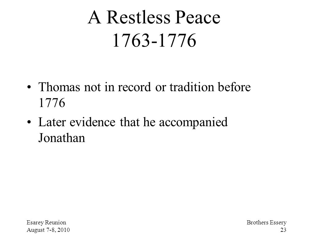 A Restless Peace 1763-1776 Thomas not in record or tradition before 1776. Later evidence that he accompanied Jonathan.