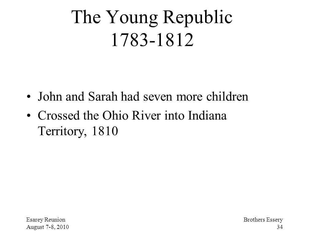 The Young Republic 1783-1812 John and Sarah had seven more children