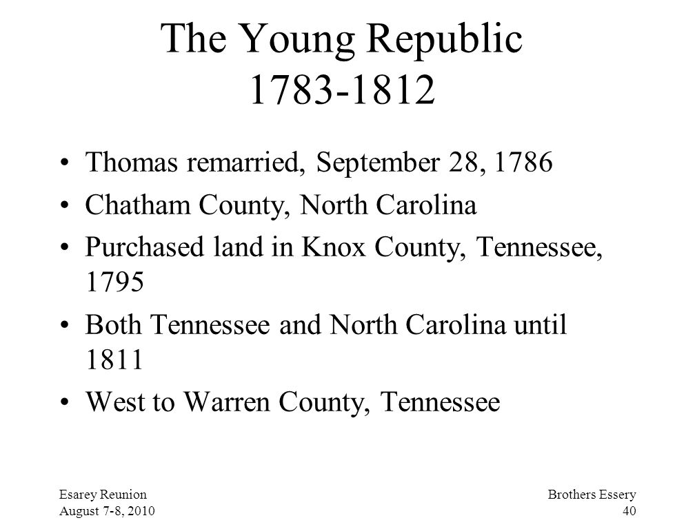 The Young Republic 1783-1812 Thomas remarried, September 28, 1786