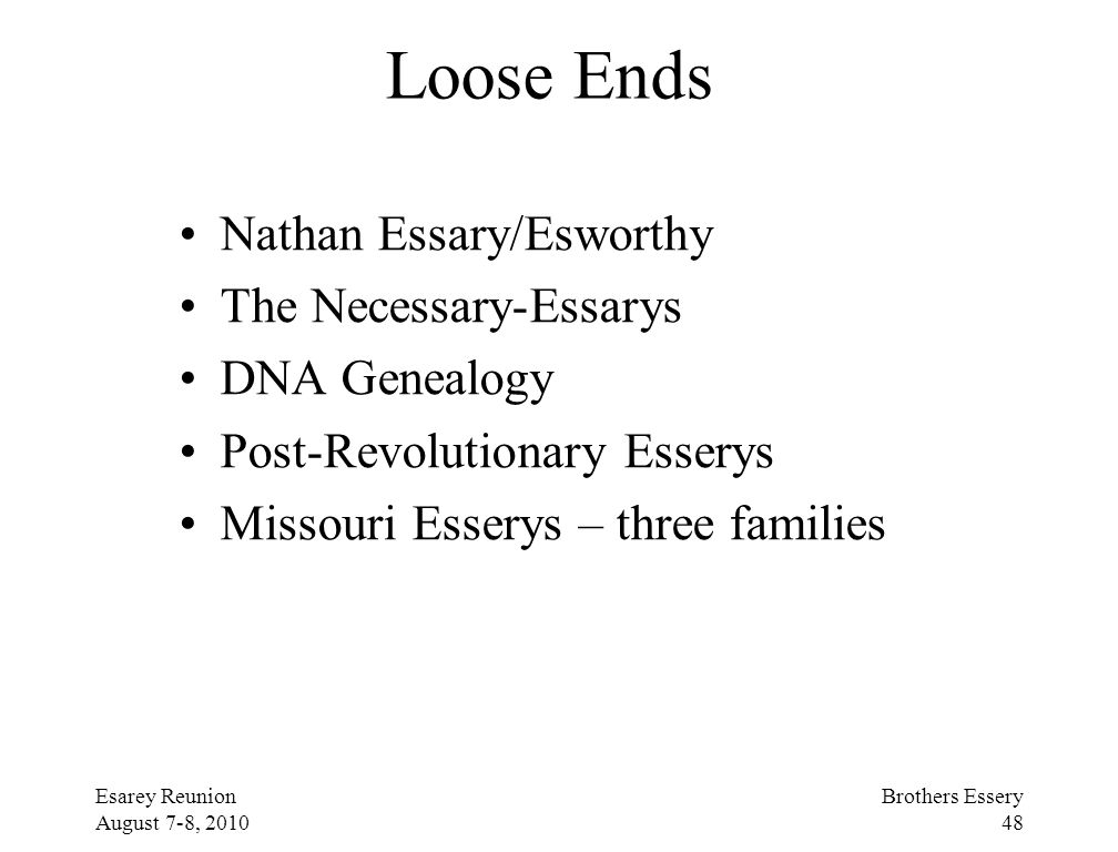 Loose Ends Nathan Essary/Esworthy The Necessary-Essarys DNA Genealogy