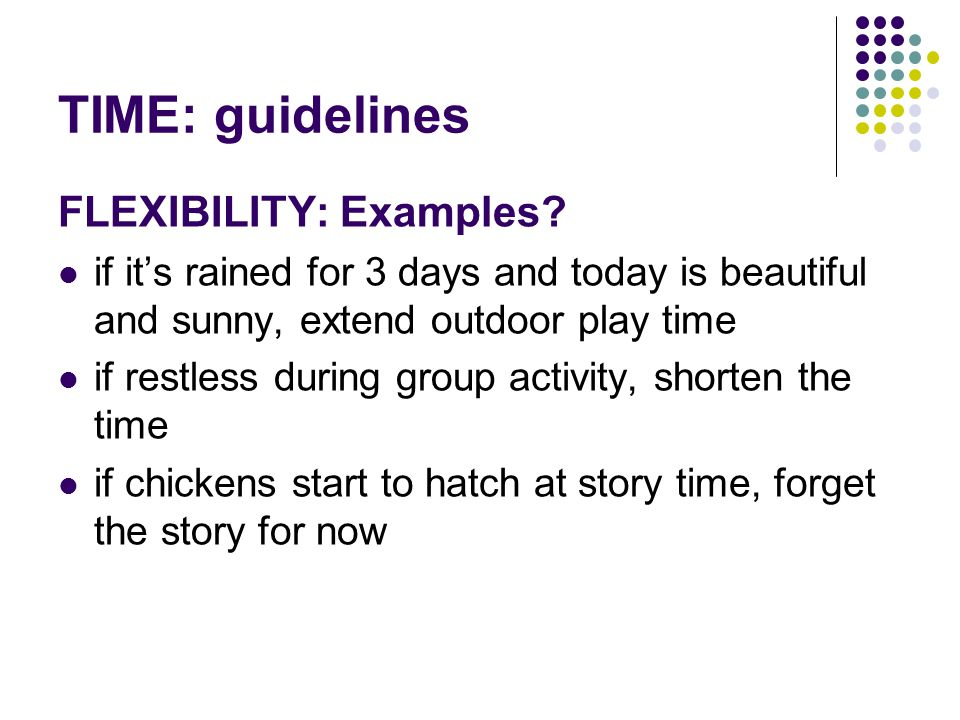 TIME: guidelines FLEXIBILITY: Examples