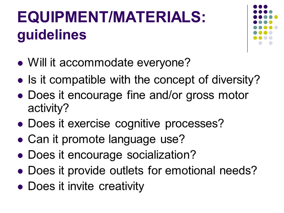 EQUIPMENT/MATERIALS: guidelines