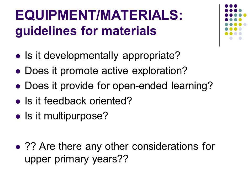EQUIPMENT/MATERIALS: guidelines for materials