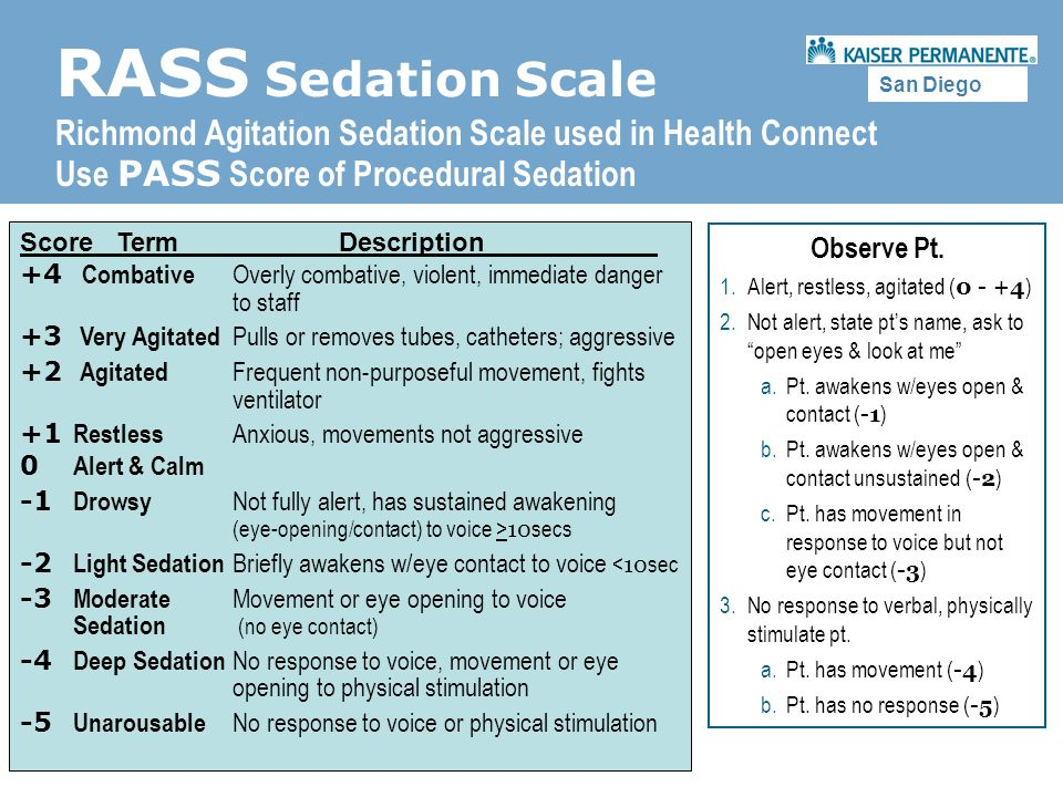 RASS Sedation Scale Richmond Agitation Sedation Scale used in Health Connect. Use PASS Score of Procedural Sedation.