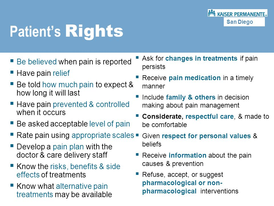 Patient's Rights Be believed when pain is reported Have pain relief