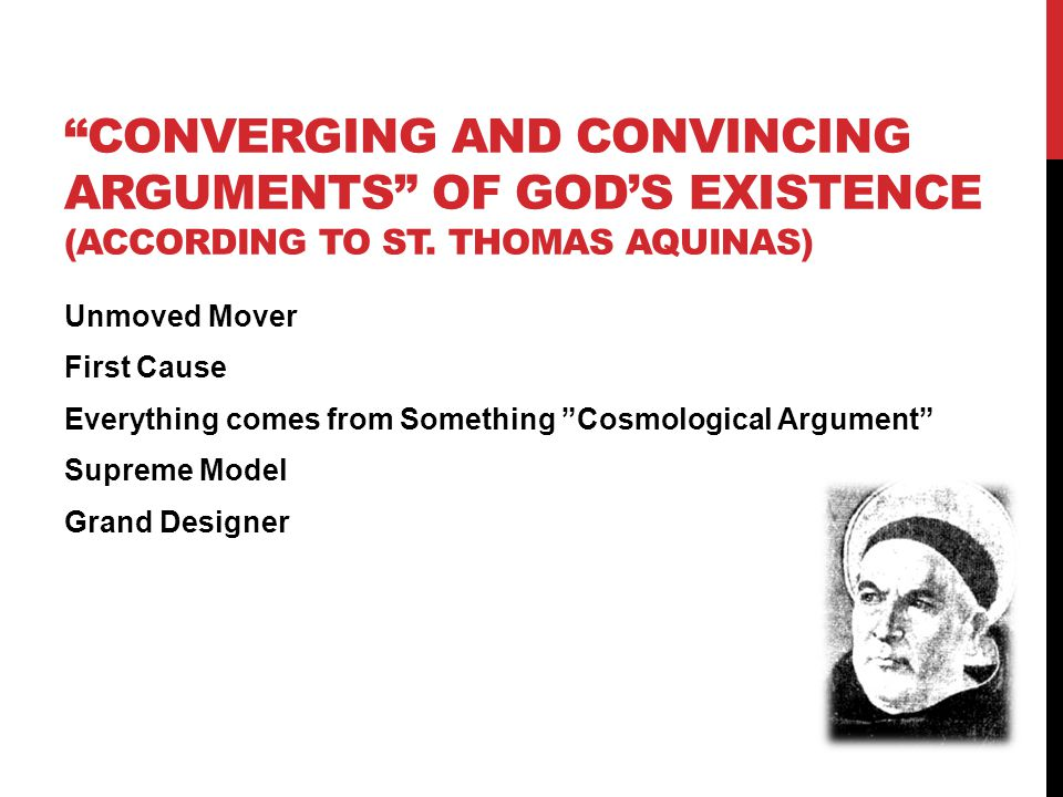 Converging and convincing arguments of God's existence (according to St. Thomas Aquinas)