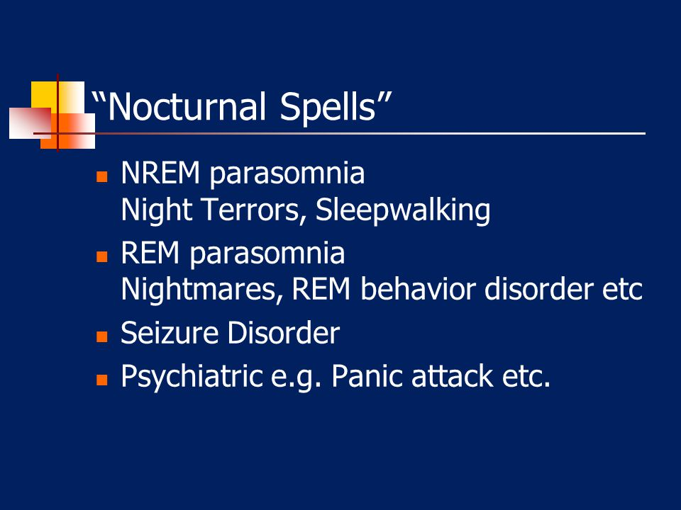 Nocturnal Spells NREM parasomnia Night Terrors, Sleepwalking