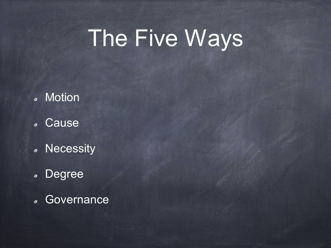 The Five Ways Motion Cause Necessity Degree Governance