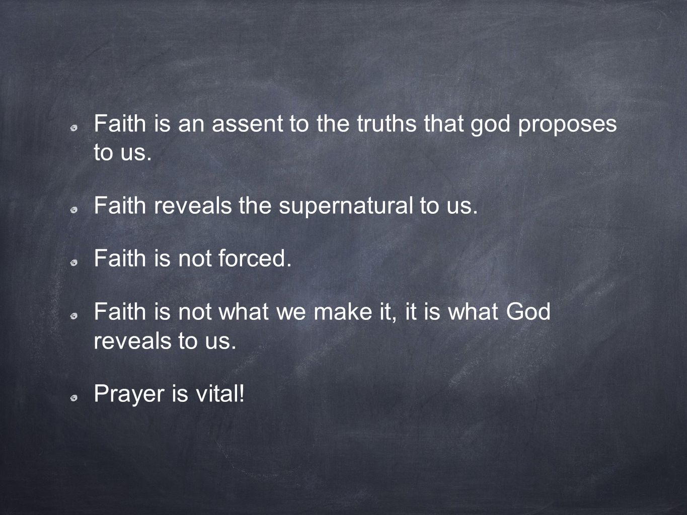Faith is an assent to the truths that god proposes to us.