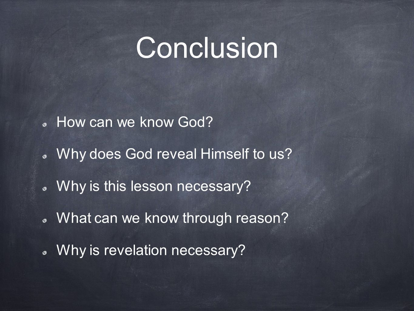 Conclusion How can we know God Why does God reveal Himself to us