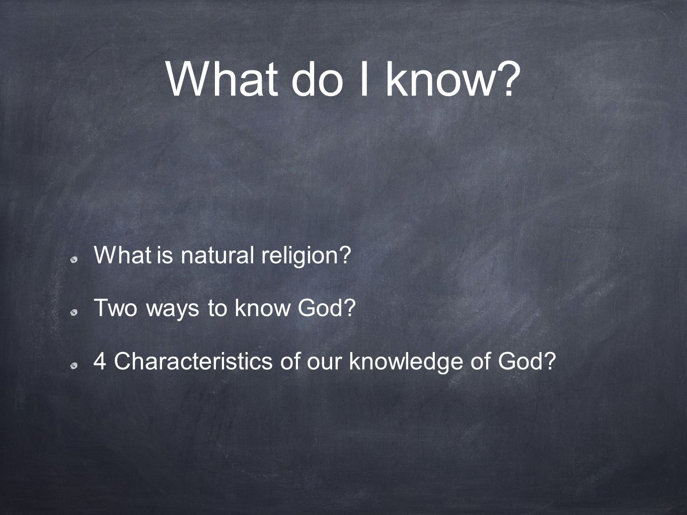 What do I know What is natural religion Two ways to know God
