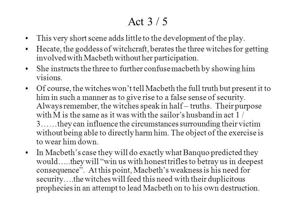 Act 3 / 5 This very short scene adds little to the development of the play.