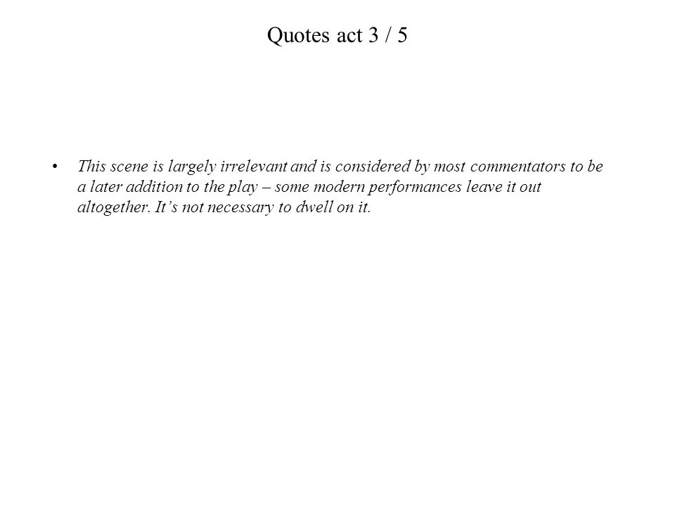 Quotes act 3 / 5