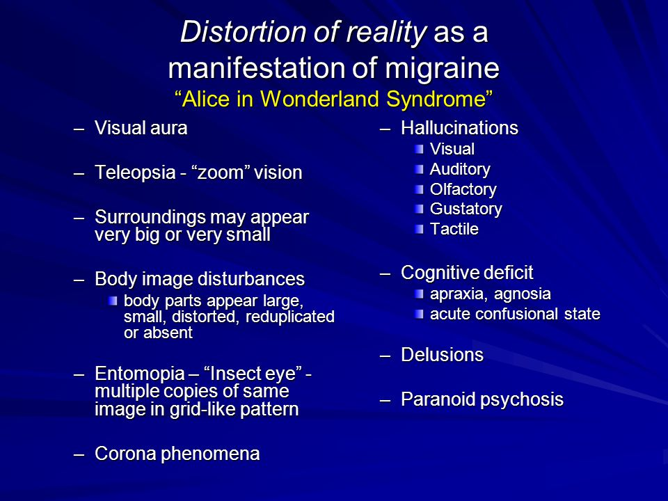 Distortion of reality as a manifestation of migraine Alice in Wonderland Syndrome