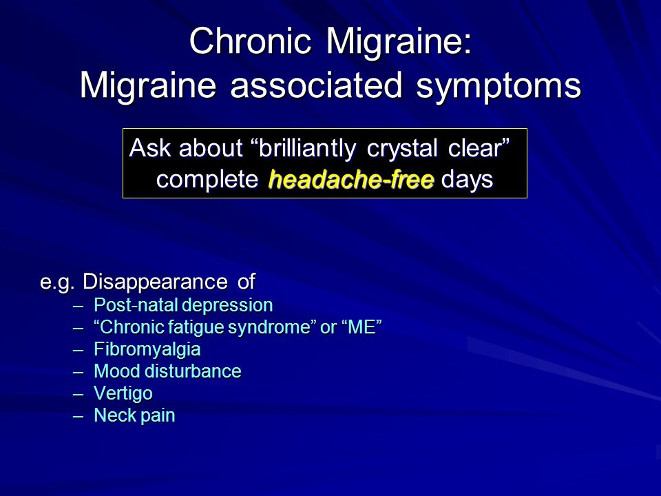 Chronic Migraine: Migraine associated symptoms